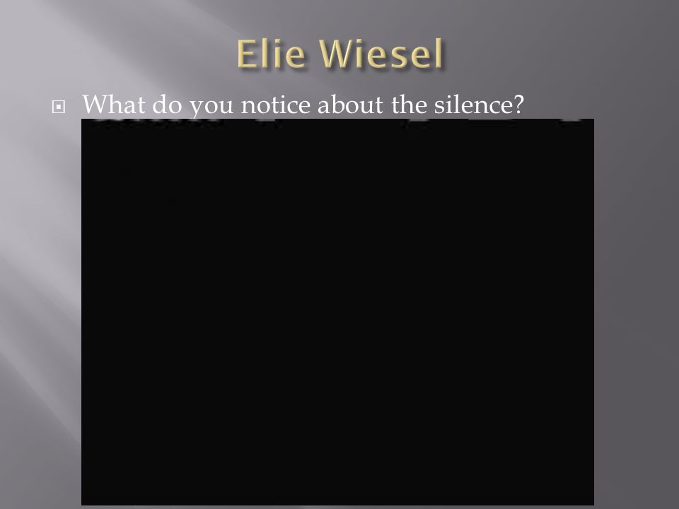  What do you notice about the silence