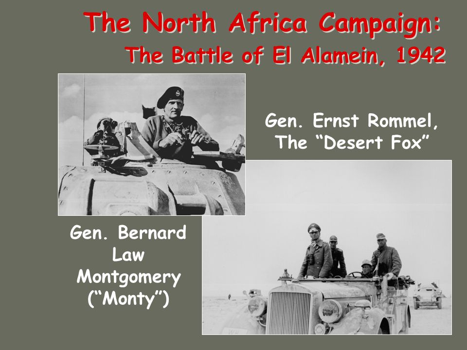 The North Africa Campaign: The Battle of El Alamein, 1942 Gen.