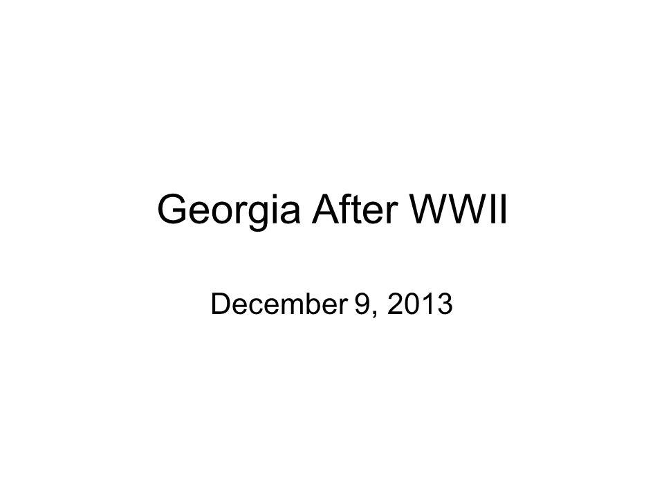 Georgia After WWII December 9, 2013
