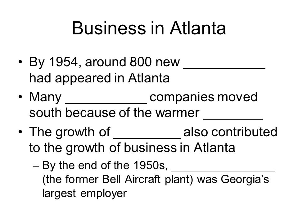 Population Growth More people moved into Georgia as the invention of _________________ made summers more comfortable Georgia's population grew to over _____ million by 1970 –Atlanta's grew to over ____ million by 1970 Atlanta went from being the 32 nd largest city in the U.S.