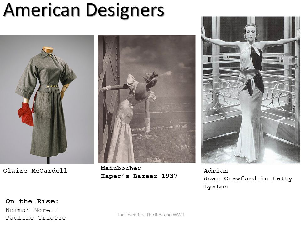 American Designers Claire McCardell On the Rise: Norman Norell Pauline Trigére Adrian Joan Crawford in Letty Lynton Mainbocher Haper's Bazaar 1937 The Twenties, Thirties, and WWII