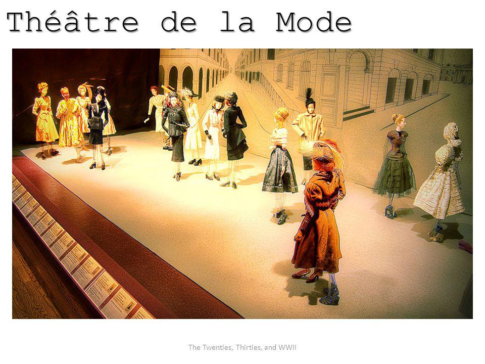 Théâtre de la Mode The Twenties, Thirties, and WWII