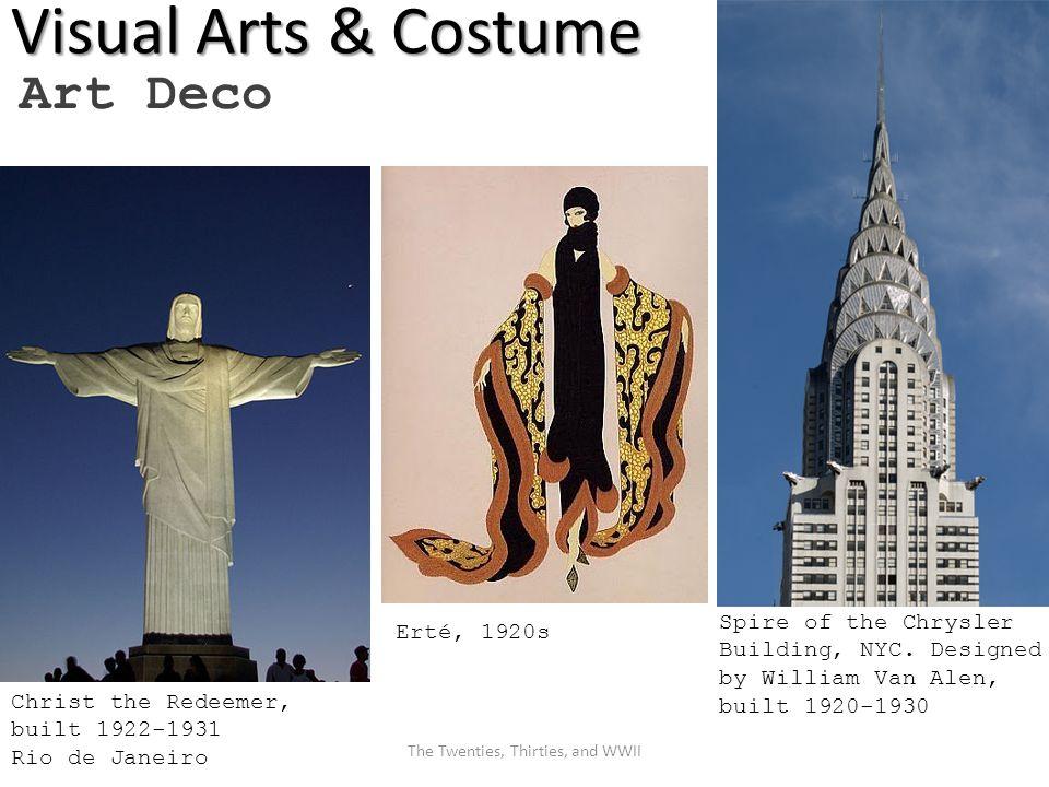 Visual Arts & Costume Art Deco Erté, 1920s Christ the Redeemer, built 1922-1931 Rio de Janeiro Spire of the Chrysler Building, NYC.