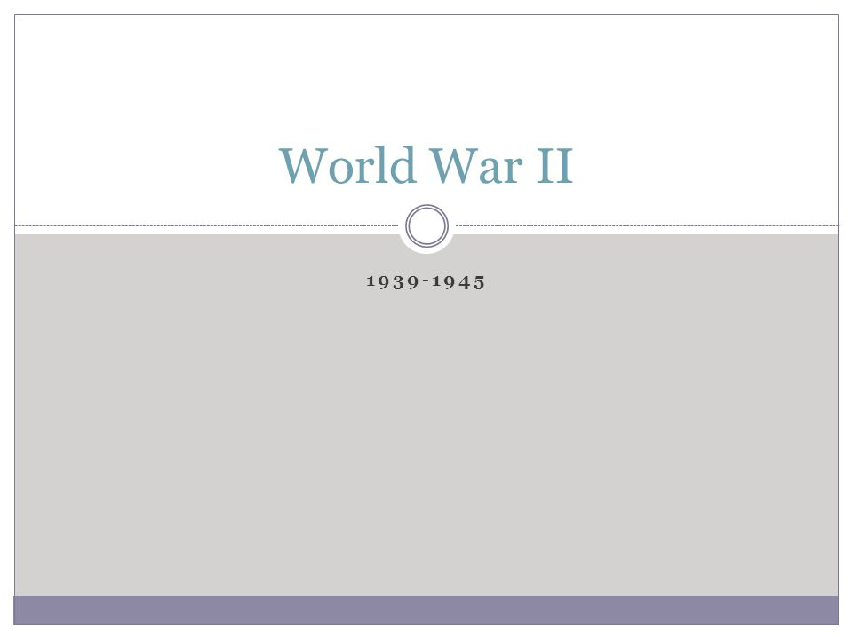 1939-1945 World War II