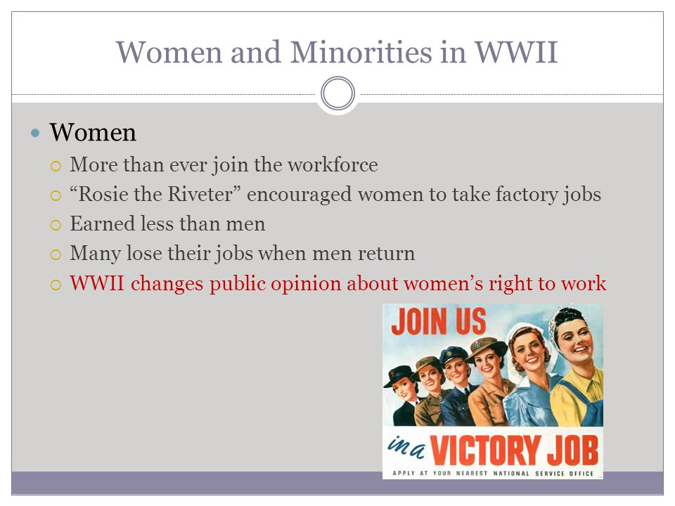 """Women and Minorities in WWII Women  More than ever join the workforce  """"Rosie the Riveter"""" encouraged women to take factory jobs  Earned less than"""