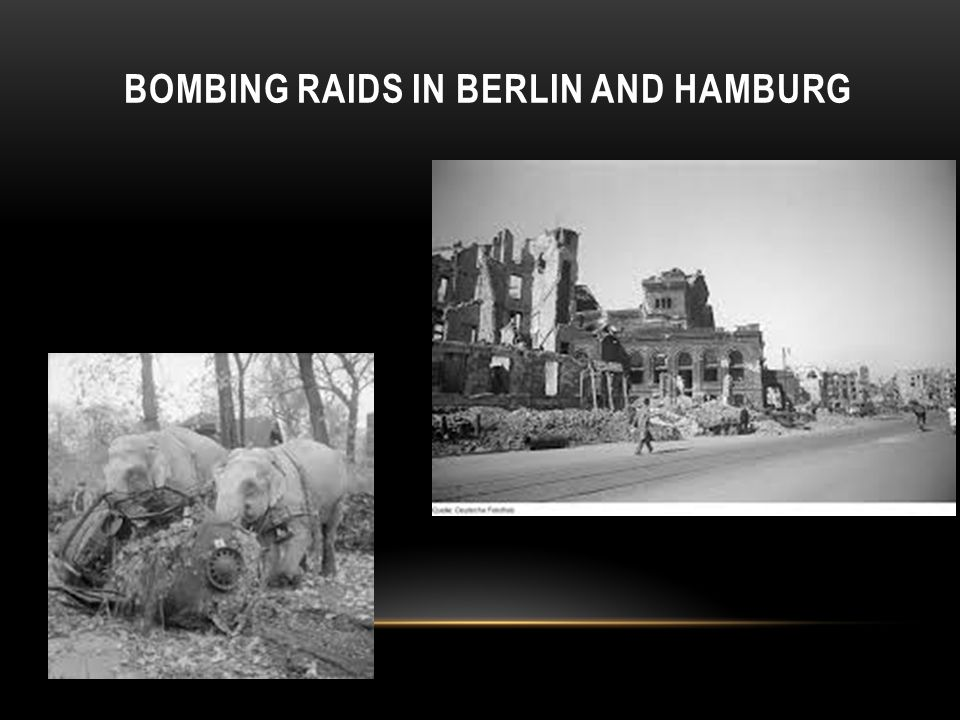 BOMBING RAIDS IN BERLIN AND HAMBURG
