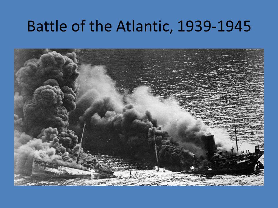 Battle of the Atlantic, 1939-1945