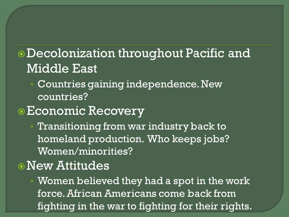  Decolonization throughout Pacific and Middle East Countries gaining independence.