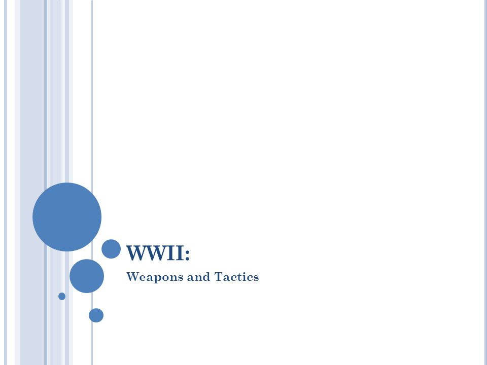 WWII: Weapons and Tactics