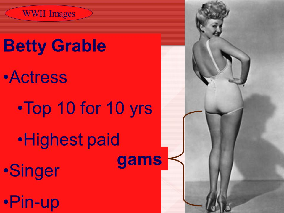 WWII Images 12 Betty Grable Actress Top 10 for 10 yrs Highest paid Singer Pin-up gams