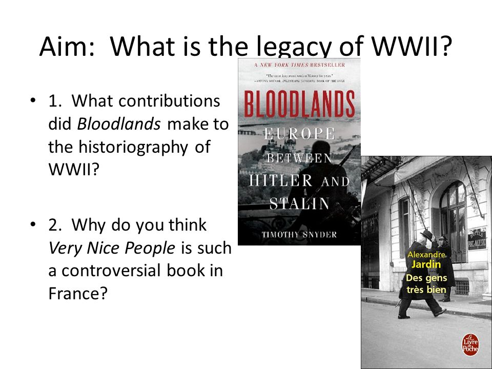 Aim: What is the legacy of WWII. 1.