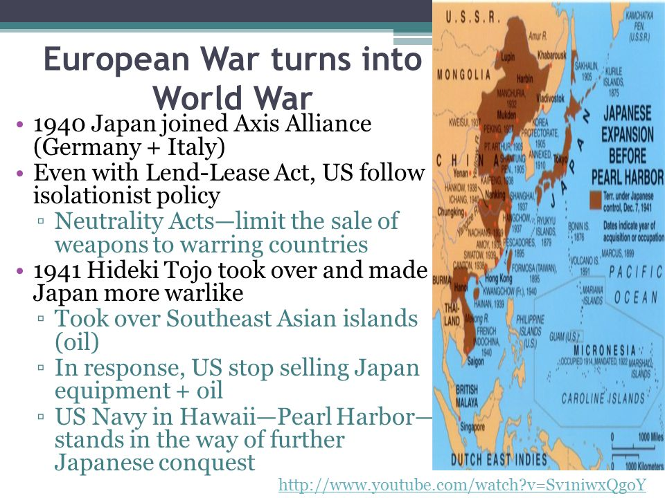 European War turns into World War 1940 Japan joined Axis Alliance (Germany + Italy) Even with Lend-Lease Act, US follow isolationist policy ▫Neutralit