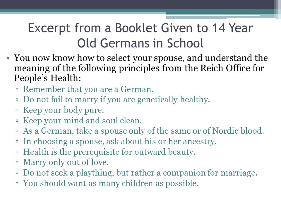 Excerpt from a Booklet Given to 14 Year Old Germans in School You now know how to select your spouse, and understand the meaning of the following prin