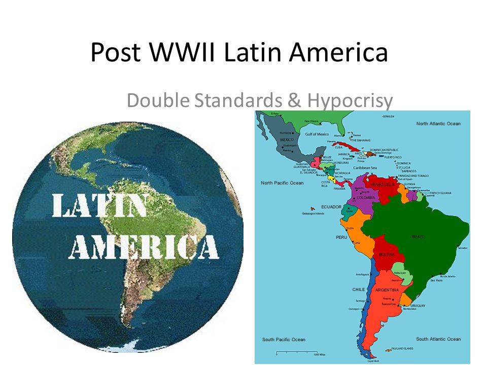 Post WWII Latin America Double Standards & Hypocrisy