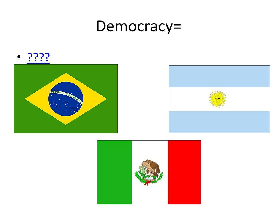 Democracy=