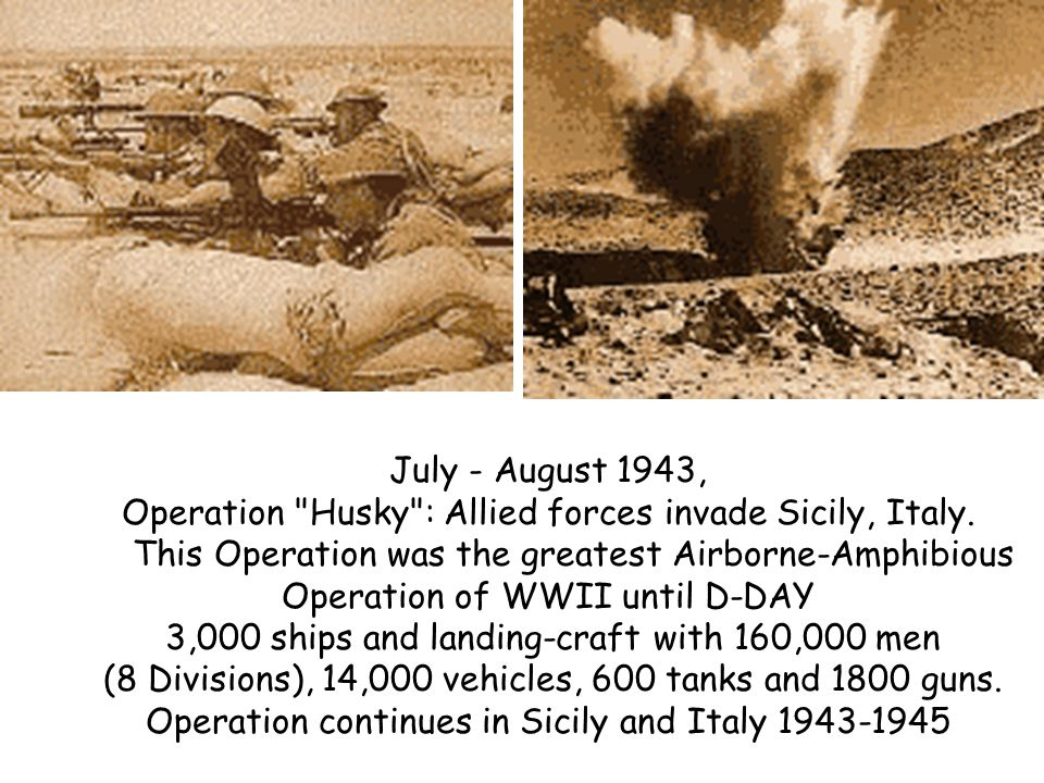 July - August 1943, Operation