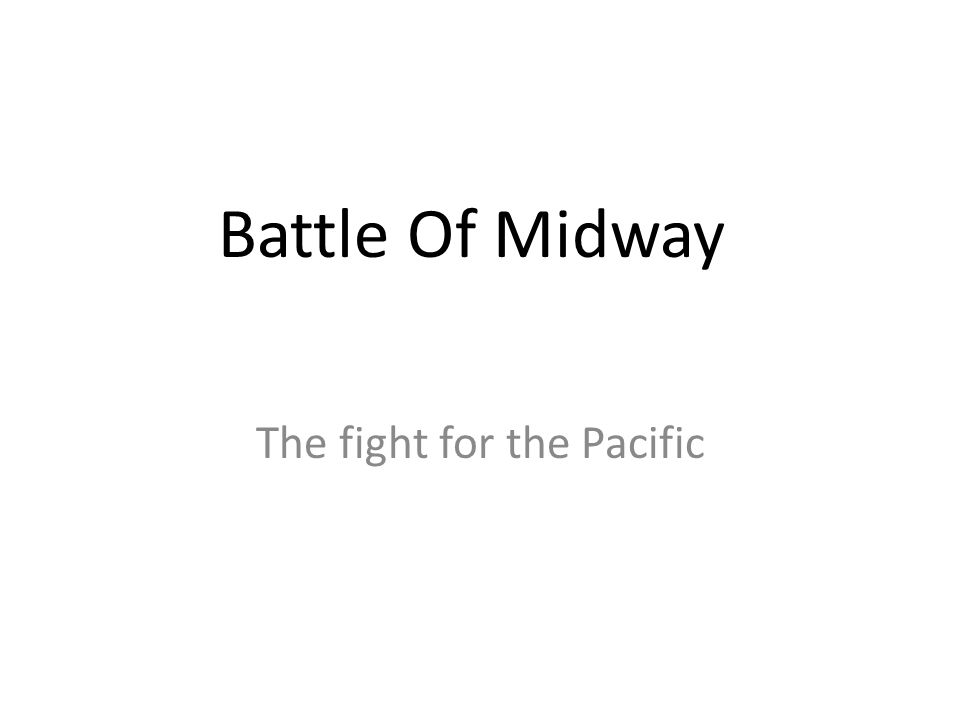 Battle Of Midway The fight for the Pacific