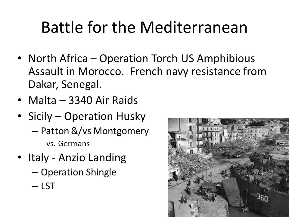 Battle for the Mediterranean North Africa – Operation Torch US Amphibious Assault in Morocco.