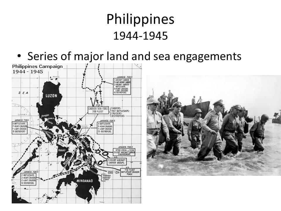 Philippines 1944-1945 Series of major land and sea engagements
