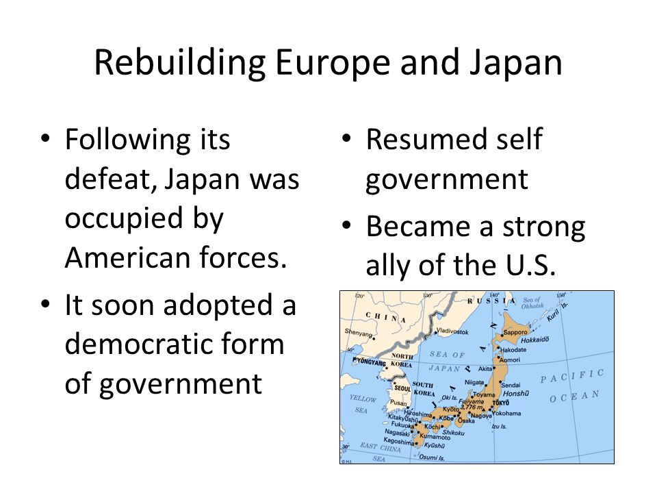 Rebuilding Europe and Japan Much of Europe was in ruins following WWII.