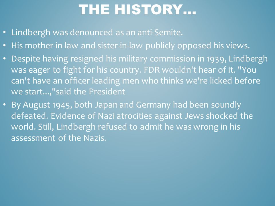Lindbergh was denounced as an anti-Semite.