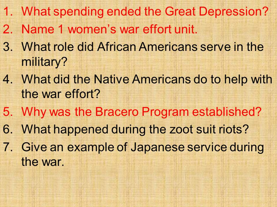 1.What spending ended the Great Depression. 2.Name 1 women's war effort unit.