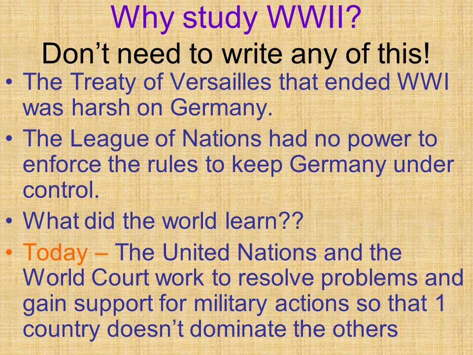 Why study WWII. Don't need to write any of this.