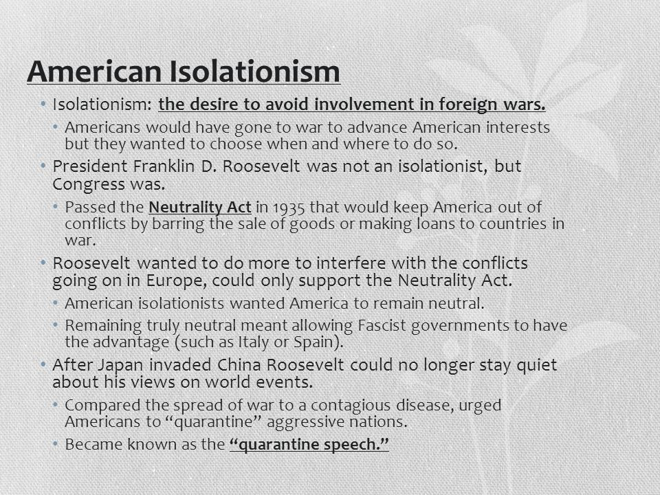 Preparing for War Isolationists did not want to support Roosevelt in taking a stance against aggressive nations.