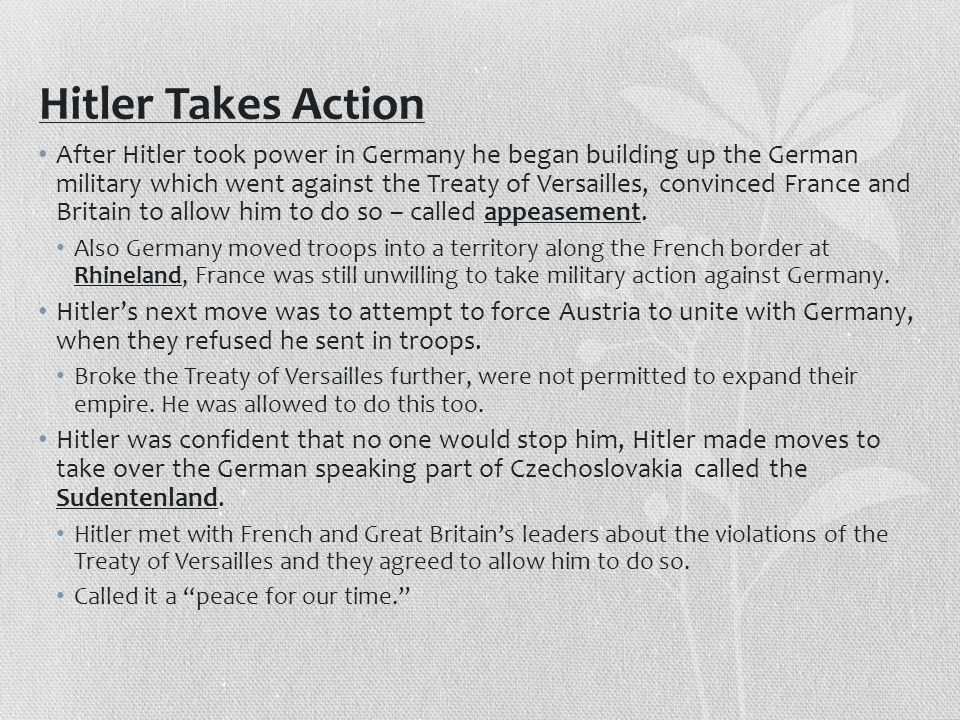 Main Idea: Far from being satisfied by the actions of France and Great Britain, Germany turned to force and triggered the start of World War II.