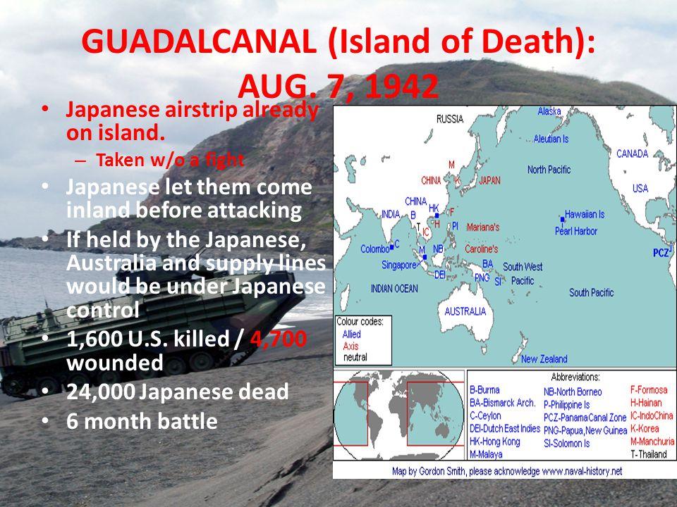 GUADALCANAL (Island of Death): AUG. 7, 1942 Japanese airstrip already on island.
