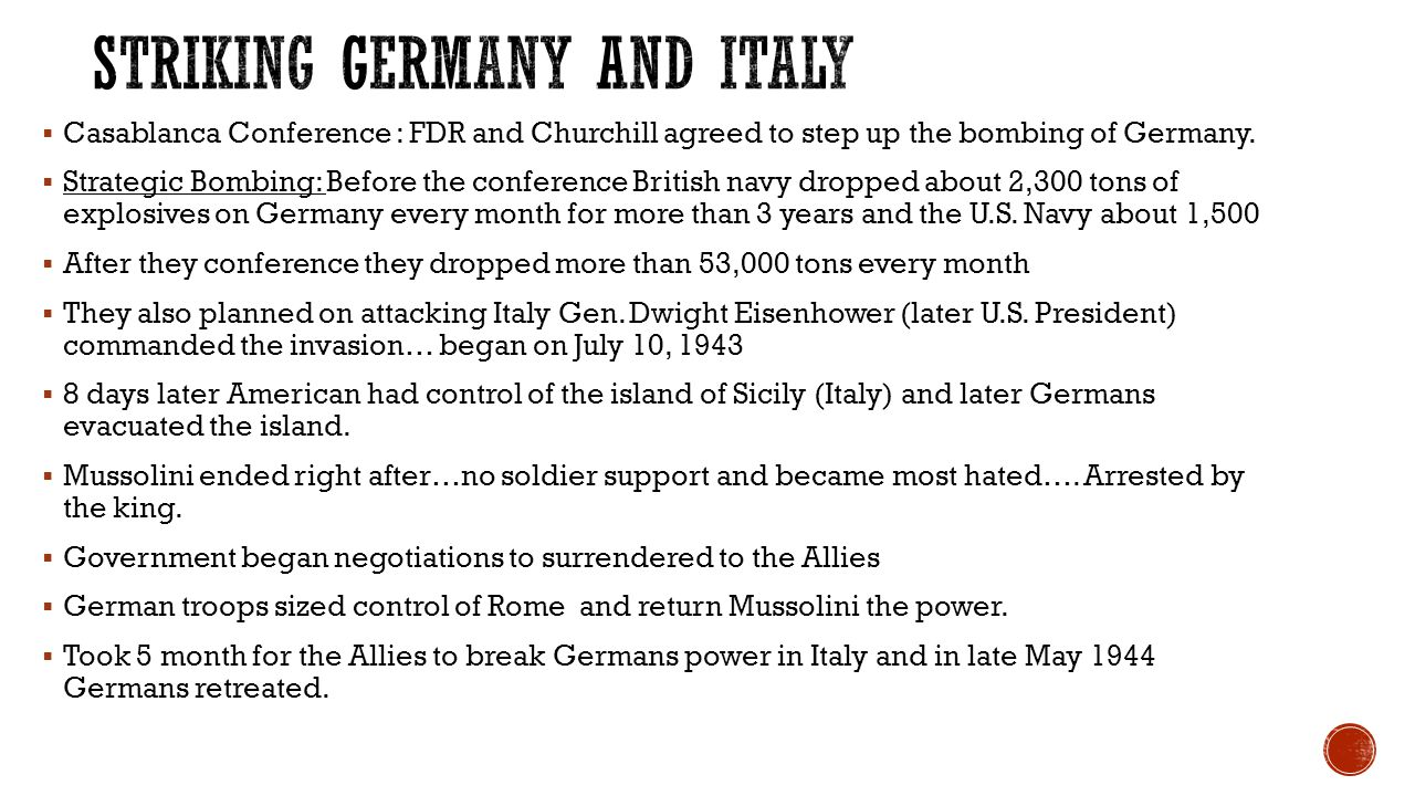 Casablanca Conference : FDR and Churchill agreed to step up the bombing of Germany.  Strategic Bombing: Before the conference British navy dropped
