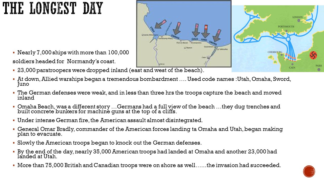  Nearly 7,000 ships with more than 100,000 soldiers headed for Normandy's coast.  23,000 paratroopers were dropped inland (east and west of the beac