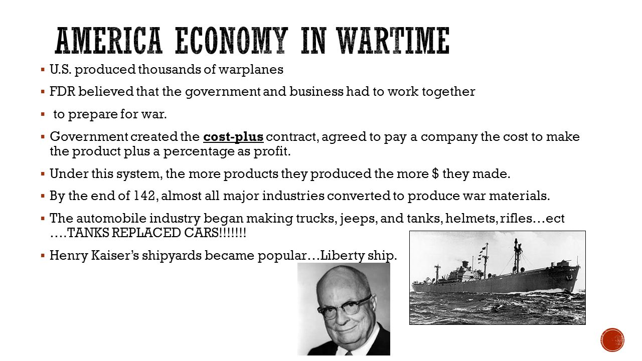  U.S. produced thousands of warplanes  FDR believed that the government and business had to work together  to prepare for war.  Government created