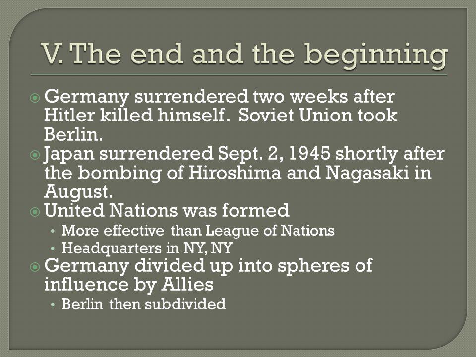  Germany surrendered two weeks after Hitler killed himself.