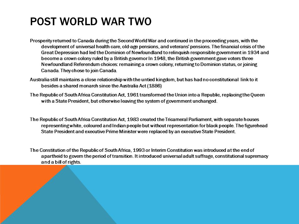 POST WORLD WAR TWO Prosperity returned to Canada during the Second World War and continued in the proceeding years, with the development of universal