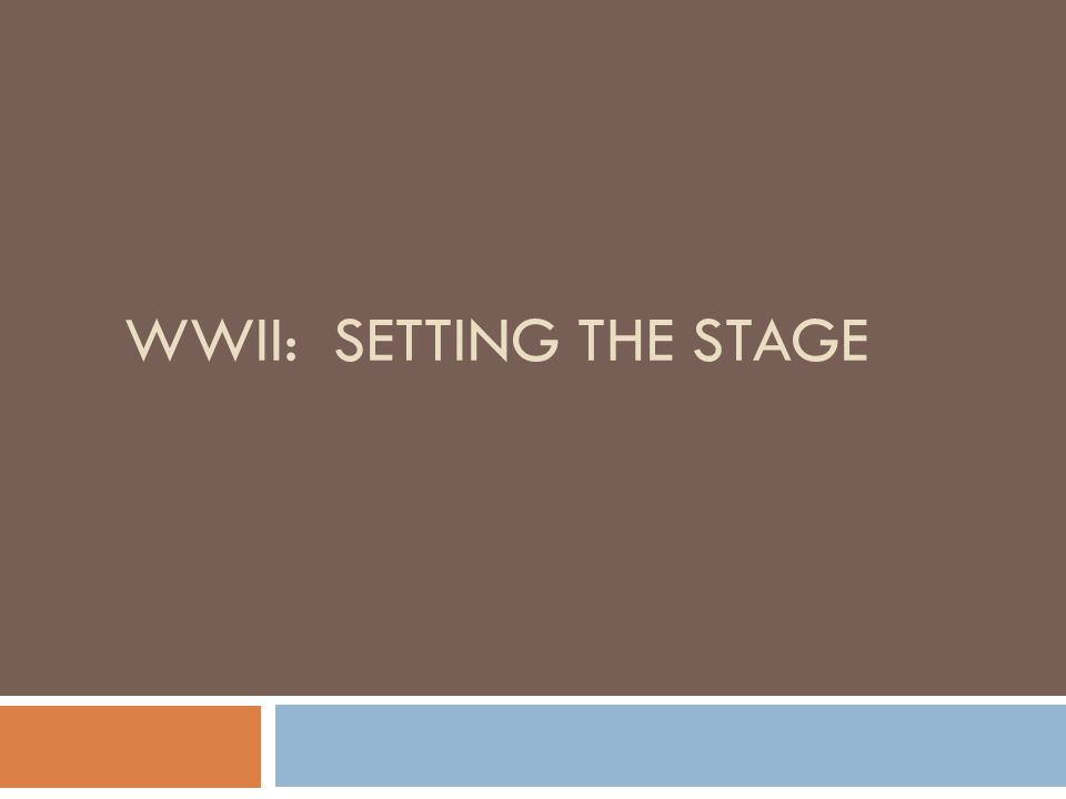 WWII: SETTING THE STAGE