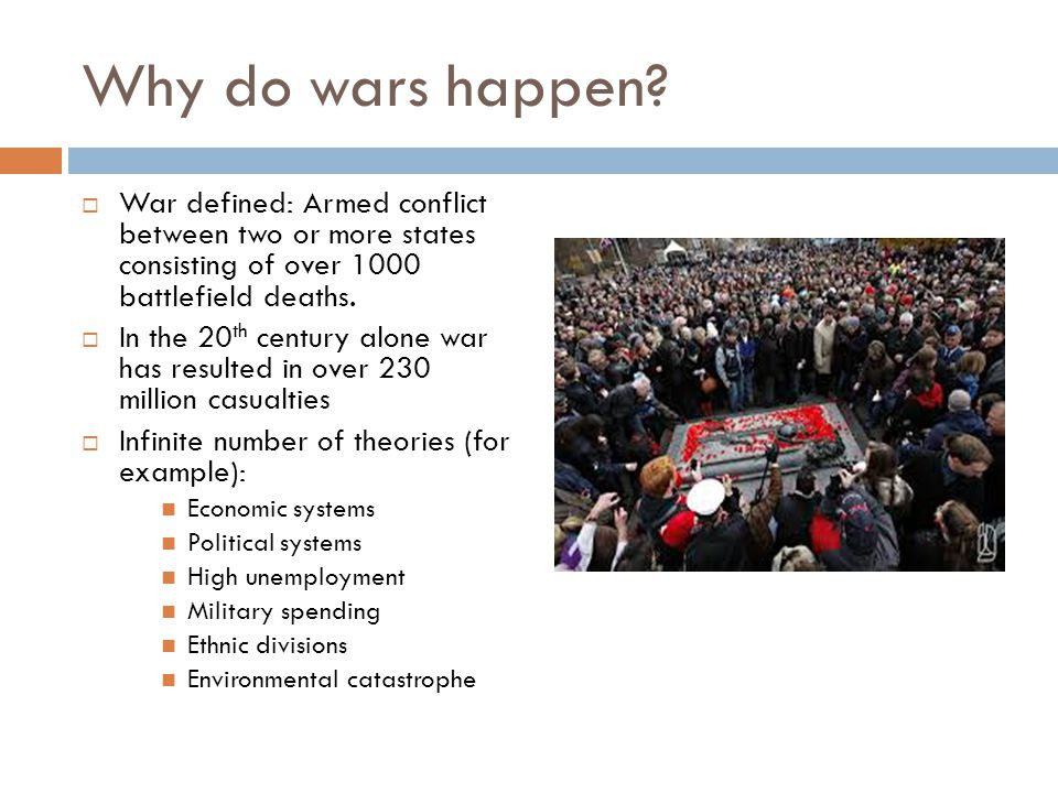 Why do wars happen.