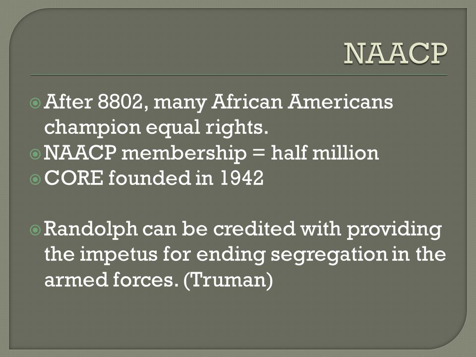  After 8802, many African Americans champion equal rights.