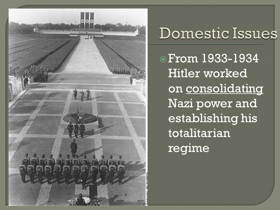  From 1933-1934 Hitler worked on consolidating Nazi power and establishing his totalitarian regime