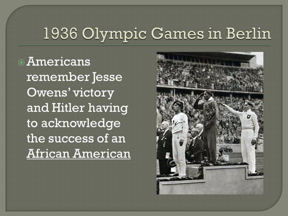  Americans remember Jesse Owens' victory and Hitler having to acknowledge the success of an African American