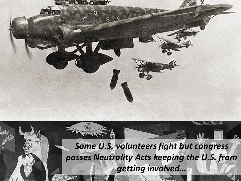 Some U.S. volunteers fight but congress passes Neutrality Acts keeping the U.S.
