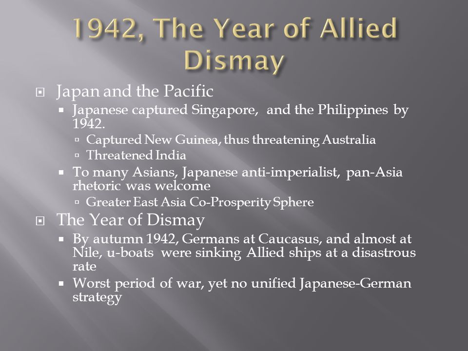  Japan and the Pacific  Japanese captured Singapore, and the Philippines by 1942.