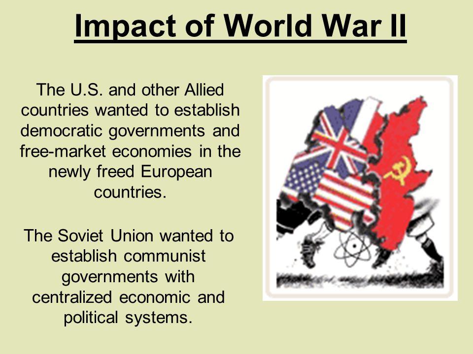 Impact of World War II The U.S.