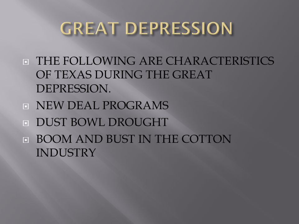  THE FOLLOWING ARE CHARACTERISTICS OF TEXAS DURING THE GREAT DEPRESSION.