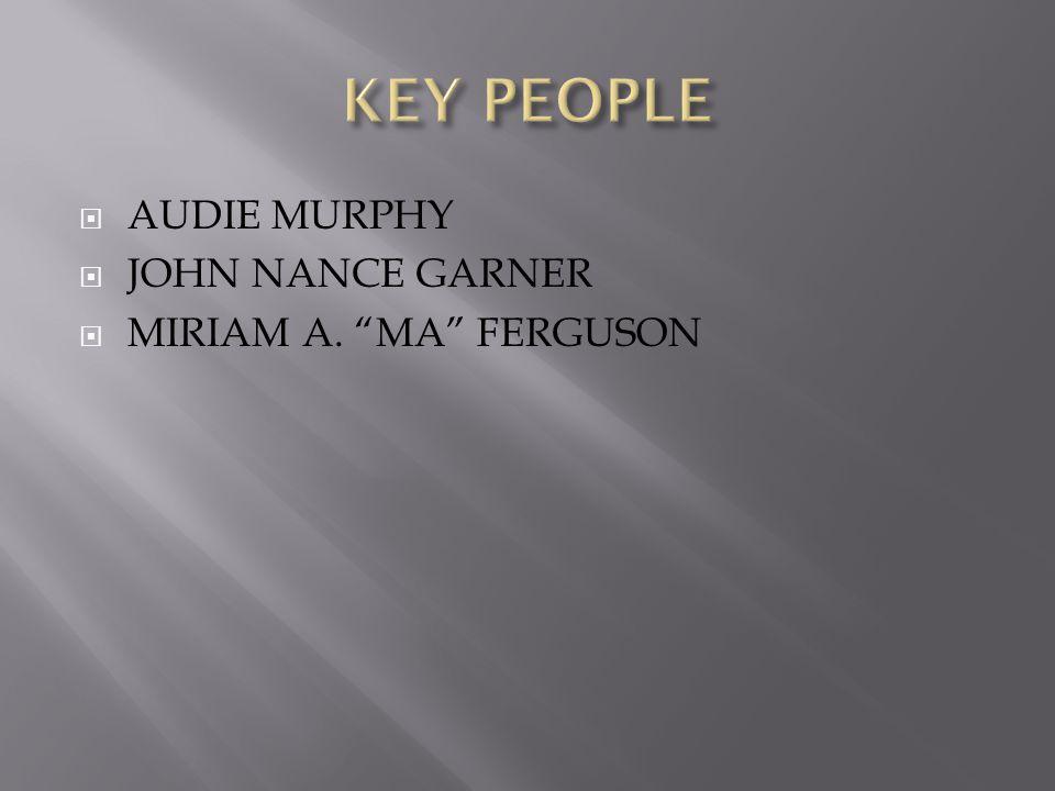  AUDIE MURPHY  JOHN NANCE GARNER  MIRIAM A. MA FERGUSON