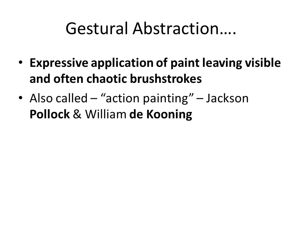 Gestural Abstraction….