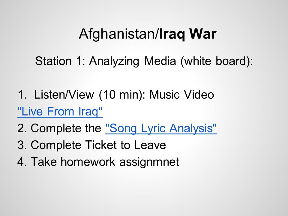 Afghanistan/Iraq War Station 1: Analyzing Media (white board): 1.
