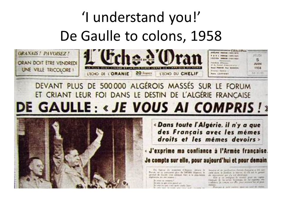 'I understand you!' De Gaulle to colons, 1958