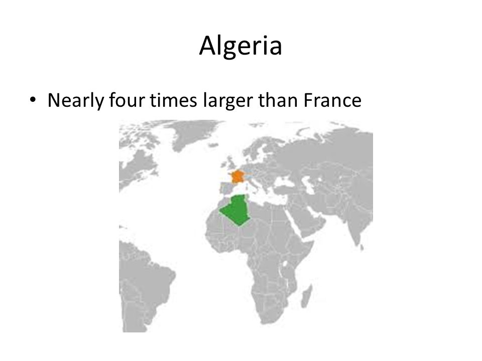 Nearly four times larger than France
