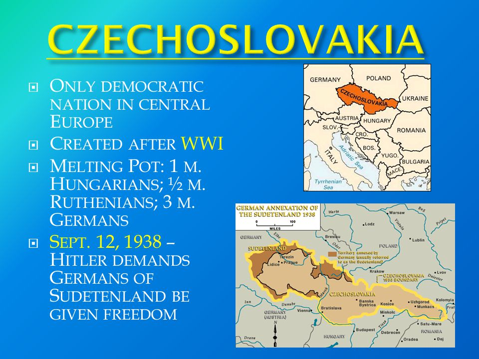  O NLY DEMOCRATIC NATION IN CENTRAL E UROPE  C REATED AFTER WWI  M ELTING P OT : 1 M.